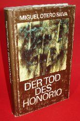 Silva, Miguel Otero:  Der Tod des Honorio.