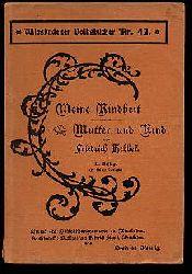 Hebbel, Friedrich:  Meine Kindheit. Mutter und Kind. Wiesbadener Volksbücher Nr. 42.