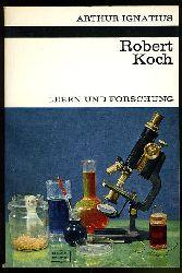Ignatius, Arthur:  Robert Koch. Leben und Forschung. Kosmos Bibliothek 248.