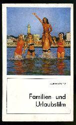 Schweinitz, Jürgen:  Familien- und Urlaubsfilm.