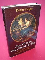 Krüger, Renate:  Aus Morgen und Abend der Tag. Philipp Otto Runge. Sein Leben in fünf Bildern.