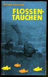 Wagner, Jochen:  Flossentauchen. Ein ABC für junge Sporttaucher und solche, die es werden wollen. Kleine Bücherei des Tauchsports.
