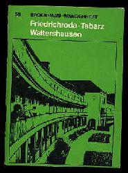 Kürth, Herbert:  Friedrichroda - Tabarz - Waltershausen. Brockhaus Wanderheft 55.