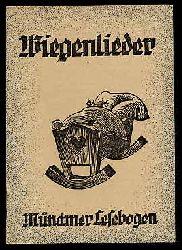 Schmidkunz, Walter (Hrsg.):  Wiegenlieder. Münchner Lesebogen 27.
