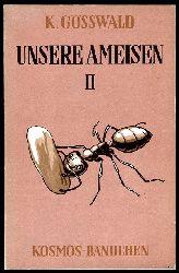 Gösswald, Karl:  Unsere Ameisen. 2. Teil. Kosmos Bändchen 206. Kosmos. Gesellschaft der Naturfreunde.