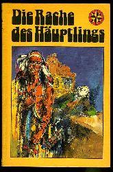 Cwojdrak, Günther und Hilga (Hrsg.):  Die Rache des Häuptlings. Indianer- und Abenteuergeschichten.