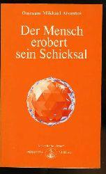 Aivanhov, Omraam Mikhael:  Der Mensch erobert sein Schicksal. Izvor Bd. 202.