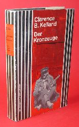Kelland, Clarence und Budington:  Der Kronzeuge. Kriminalroman. Die Schwarzen Kriminalromane Bd. 203.