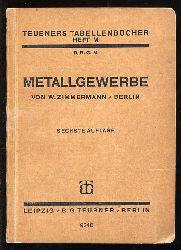 Zimmermann, W.:  Metallgewerbe. Teubners Tabellenbücher