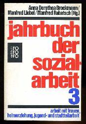 Brockmann, Anna Dorothea, Manfred Liebl und Manfred  Rabatsch:  Jahrbuch der Sozialarbeit 3.
