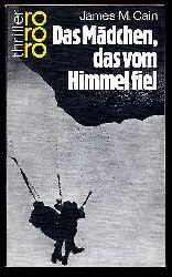 Cain, James M.:  Das Mädchen, das vom Himmel fiel : Kriminalroman. Dt. von Helmut Eilers, rororo , 2423 : rororo-Thriller