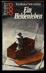 Boileau, Pierre:  Ein Heldenleben. Boileau , Narcejac. Dt. von Justus Franz Wittkop, rororo , 2450 : rororo-Thriller
