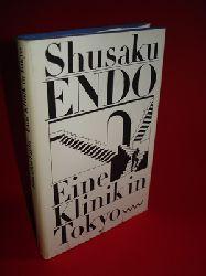 Endo, Shusaku:  Eine Klinik in Tokyo. Roman