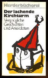 Der lachende Kirchturm. Vergnügliche Geschichten und Anekdoten. Herderbücherei , Bd. 366.