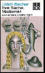 Becher, Ulrich:  Ihre Sache, Madame! und andere Erzählungen Aufbau Taschenbuch 264