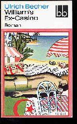 Becher, Ulrich:  William's Ex-Casino. Roman Aufbau Taschenbuch 393