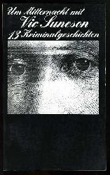 Um Mitternacht mit Vic Suneson. 13 Kriminalgeschichten Aus dem Schwedischen