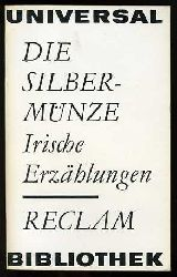 Die Silbermünze. Irische Erzählungen Reclams Universal-Bibliothek Bd. 331