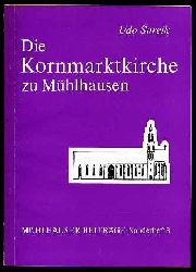 Sareik, Udo:  Die Kornmarktkirche zu Mühlhausen. Mühlhäuser Beiträge. Sonderheft 3