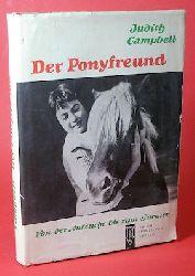 Campbell, Judith:  Der Ponyfreund. Von der Aufzucht bis zum Turnier.