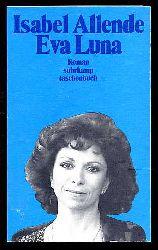 Allende, Isabel:  Eva Luna. Roman. Suhrkamp-Taschenbuch 1897.