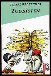Brétecher, Claire:  Touristen : Comics. [Dt. Texte von Rita Lutrand und Wolfgang Mönninghoff], rororo 13522