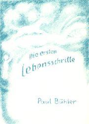 Bühler, Paul:  Die ersten Lebensschritte. Beobachtungen an Kindern. Verse aus der Kinderwelt.