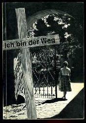 Bartels, Friedrich, Herbert Reich Friedrich Spanuth u. a.:  Ich bin der Weg. Konfirmandenblätter 1. Reihe Neubearbeitung