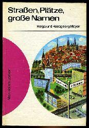 Meyer, Helga und Hans Georg Meyer:  Straßen, Plätze, große Namen. Mein kleines Lexikon.