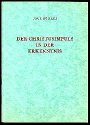 Bühler, Paul:  Der Christusimpuls in der Erkenntnis.