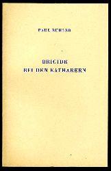 Bühler, Paul:  Brigide bei den Katharern. Ein Drama.