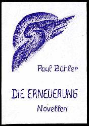 Bühler, Paul:  Die Erneuerung. Novellen.