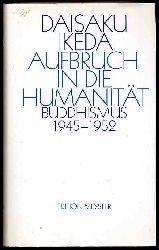 Ikeda, Daisaku:  Aufbruch in die Humanität. Buddhismus 1945 - 1952. Daisaku