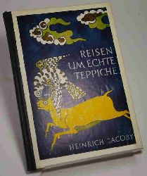 Jacoby, Heinrich  Reisen um den echten Teppich.