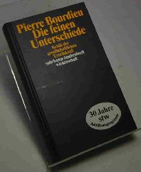 Bourdieu, Pierre  Die feinen Unterschiede. Kritik der gesellschaftlichen Urteilskraft.