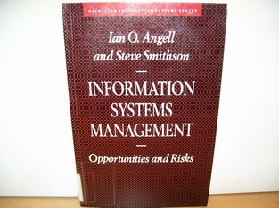 Angell I. O. and Smithson S.: Information Systems Management Opportunities and Risks