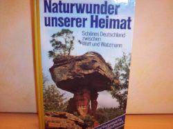 Anhäuser, Uwe [Mitverf.]: Naturwunder unserer Heimat : schönes Deutschland zwischen Watt u. Watzmann ; [e. Wegweiser für jeden Naturfreund] [Mitarb. Uwe Anhäuser ...]