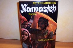 Harrison, Peter: Namasteh : d. Roman um d. Gegenwart Indiens Peter Harrison