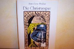 Probst, Anneliese: Die  Christvesper oder das Weihnachtsläuten von S[ank]t Martin : Erzählungen von Anneliese Probst