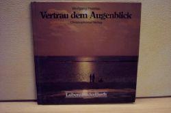 Poeplau, Wolfgang: Vertrau dem Augenblick. Lebens-Bilder-Buch.