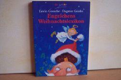Grosche, Erwin und Dagmar Geisler: Engelchens Weihnachtslexikon Erwin Grosche. Mit Zeichn. von Dagmar Geisler