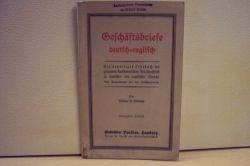 Newman, William P.: Geschäftsbriefe deutsch-englisch : Ein neuartiges Lehrbuch des gesamten kaufmännischen Briefwechsels in deutscher und englischer Von William P. Newman