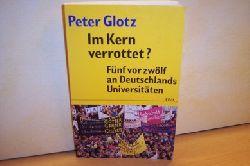 Glotz, Peter: Im Kern verrottet? : fünf vor zwölf an Deutschlands Universitäten Peter Glotz