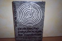 Bappert, Werner: Praktische Psychologie für Mediziner. Ein seelenkundl. Leitf. für d. Arzt u. seine Helfer. von Werner Bappert.