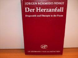 Schmidt-Voigt, Jörgen: Der  Herzanfall : Diagnostik u. Therapie in d. Praxis Jörgen Schmidt-Voigt