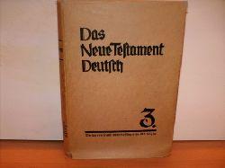 Althaus Paul und Brehm Johannes (Hrsg.): Das  Neue Testament Deutsch Neues Göttinger Bibelwerk 3.Band