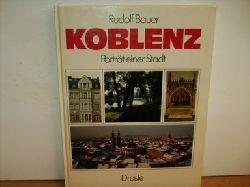 Bauer, Rudolf: Koblenz : Portr. e. Stadt Rudolf Bauer