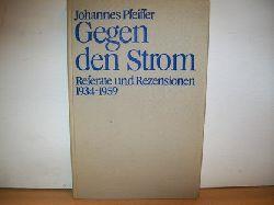 Pfeiffer, Johannes: Gegen den Strom : Referate u. Rezensionen 1934 - 1959 Johannes Pfeiffer