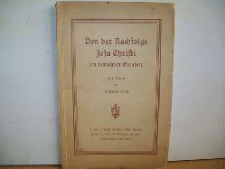 Fendt, Leonhard: Von der Nachfolge Jesu Christi im bewußten Glauben. Drei Reden von Leonhard Fendt.