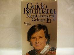 Baumann, Guido: Mein Gästebuch : gefragte Leute Guido Baumann